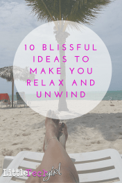 10 Blissful Ideas to Make You Relax and Unwind