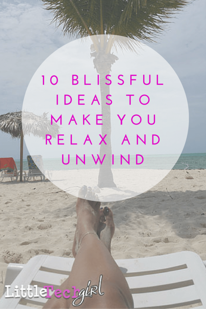 10 Blissful Ideas to Make You Relax and Unwind (1)