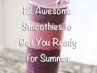 Put Your Blender to Work! Try These 12 Awesome Smoothie Recipes