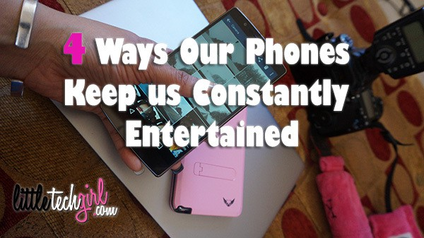 4-ways-our-phones-keep-us-constantly-entertained