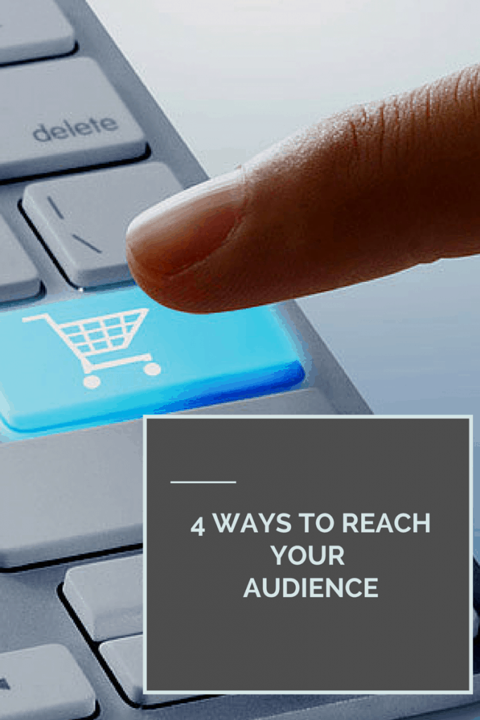 4 Ways to ReachYour Audience (1)