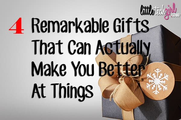 4 Remarkable Gifts That Can Actually Make You Better At Things