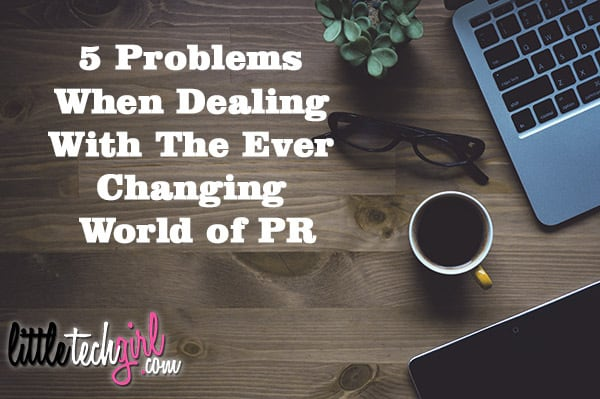 5-problems-when-dealing-with-the-changing-world-of-pr