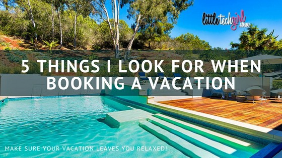 5 Things I Look for When Booking a Vacation
