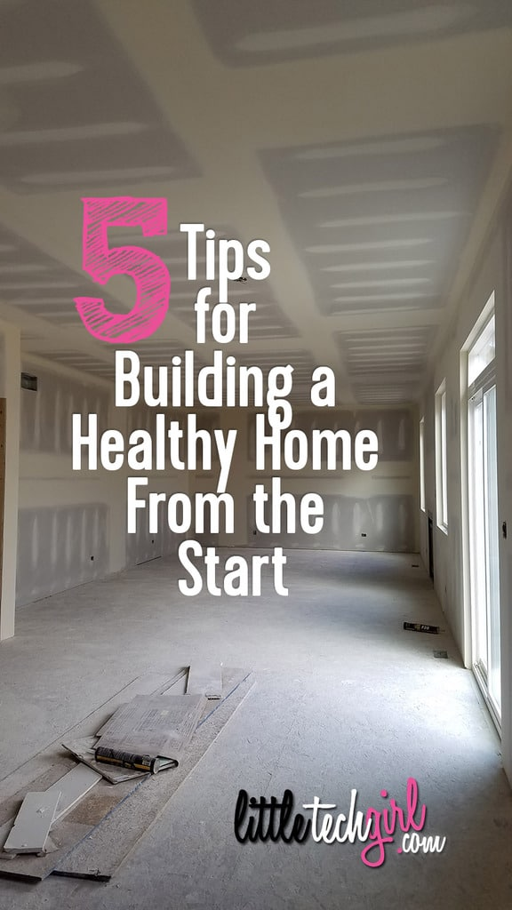 5 Tips for Building a Healthy Home From the Start