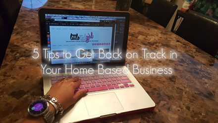 5 Tips to Get Back on Track in Your Home Based Business