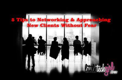 5 Tips to Networking & Approaching New Clients Without Fear