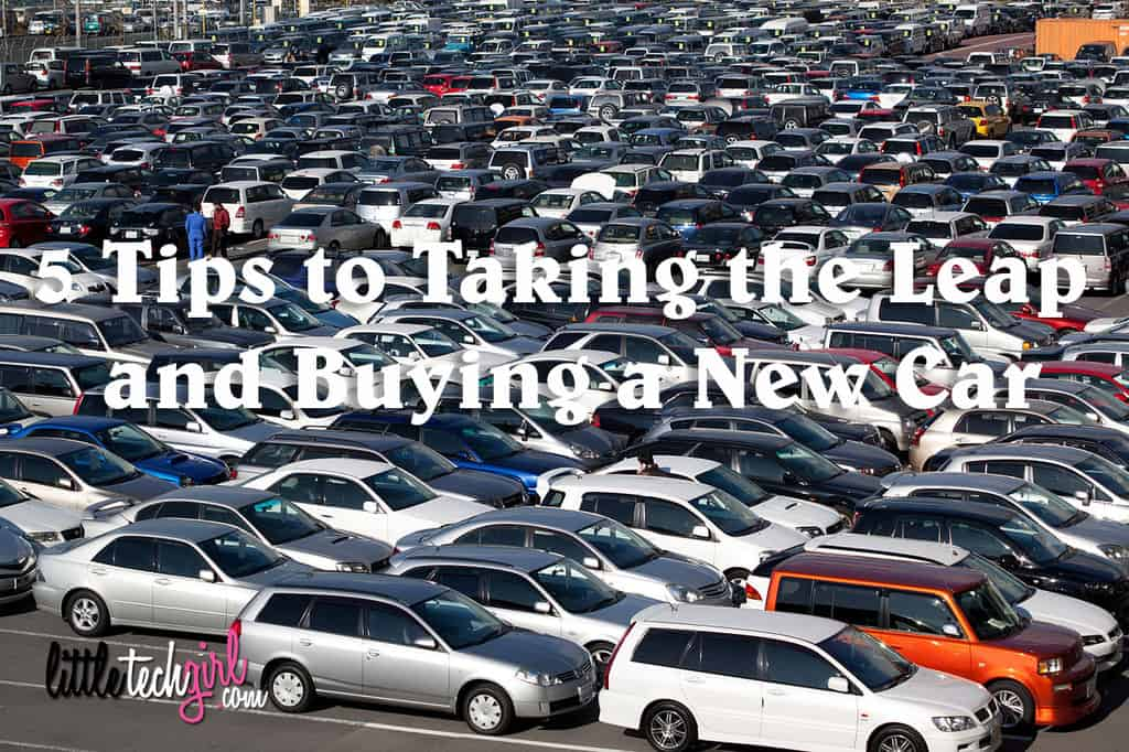 5 Tips to Taking the Leap and Buying a New Car