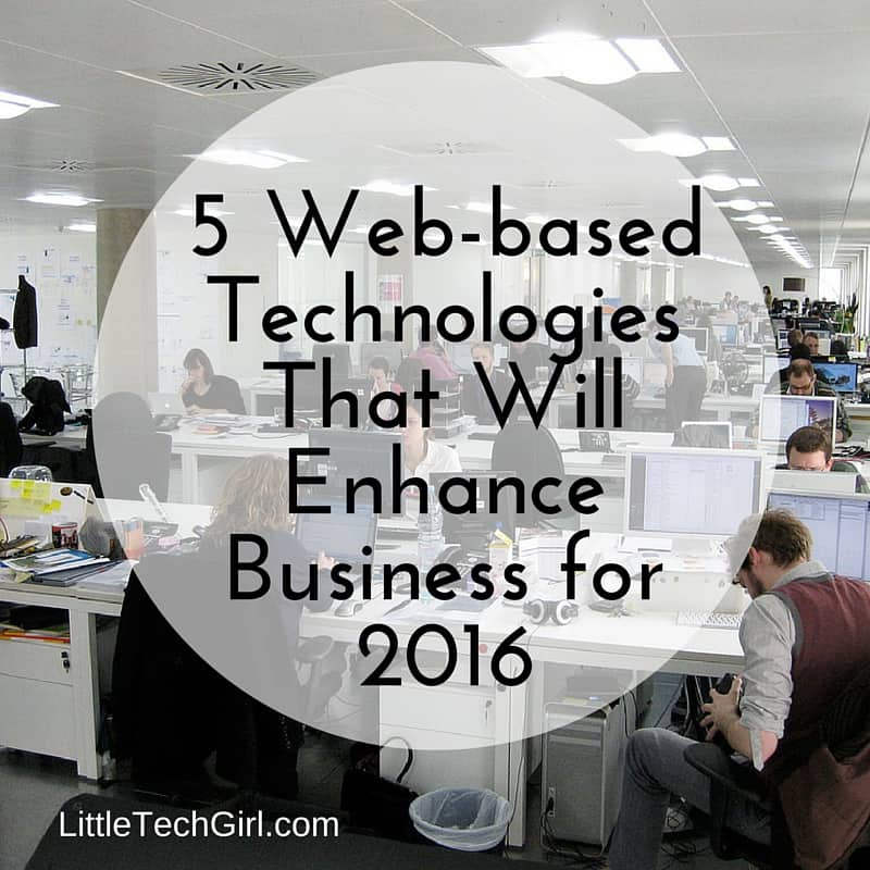 5 Web-based Technologies That Will Enhance Business for 2016