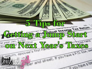 5 Tips for Getting a Jump Start on Next Year's Taxes