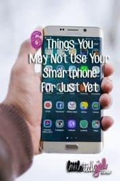 6 Things You May Not Use Your Smartphone For Just Yet