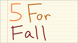 7824.SUMMARY_FiveForFall_258x143.png-550x0