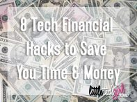 8 Tech Financial Hacks to Save You Time & Money