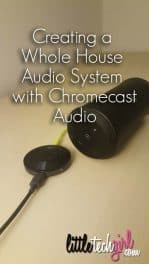 Creating a Whole House Audio System with Chromecast Audio