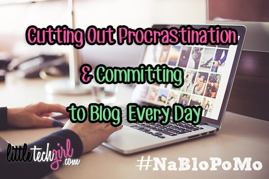 cutting-out-procrastination-committing-to-blog-every-day-nablopomo