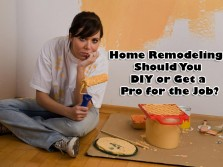 Home Remodeling- Should You DIY or Get a Pro for the Job?