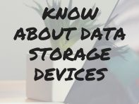 Everything You Need to Know About Data Storage Devices