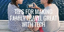 Tips for Making Family Travel Great with Tech