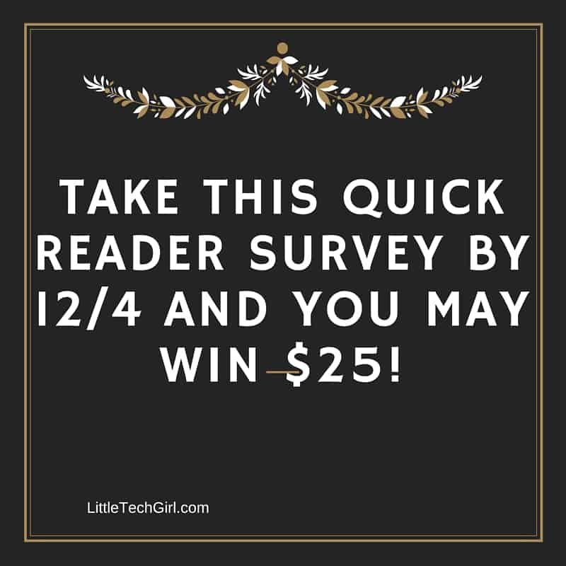 Take this Quick Reader Survey by 12-4 and You May Win $25!