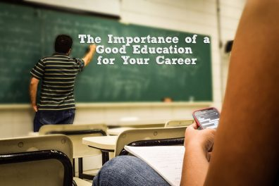 The Importance of a Good Education for Your Career