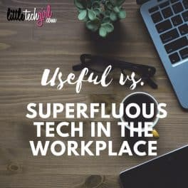 Is Tech Helping or Hindering You in the Workplace?