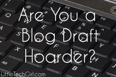 Are You a Blog Draft Hoarder?