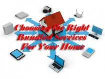 Choosing the Right Bundled Services For Your Home