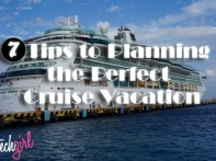 7+ Tips for Planning the Perfect Cruise Vacation