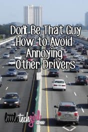 Don't Be That Guy – How to Avoid Annoying Other Drivers