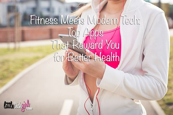 Fitness Meets Modern Tech: Top Apps That Reward You for Better Health