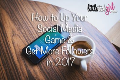 How to Up Your Social Media Game & Get More Followers in 2017