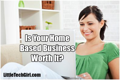 Deciding If Your Home Based Business Worth it