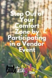 Step Out of Your Comfort Zone by Participating in a Vendor Event