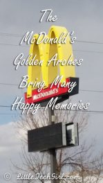 The McDonald's Golden Arches Bring Many Happy Memories