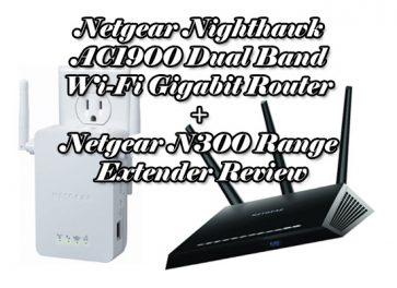 Netgear Nighthawk AC1900 Dual Band Wi-Fi Gigabit Router + Netgear N300 Range Extender Review