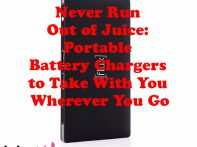 Never Run Out of Juice: Portable Battery Chargers to Take With You Wherever You Go