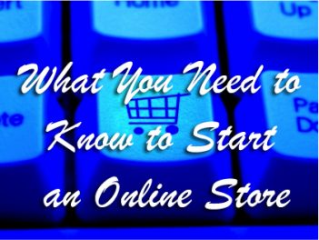What You Need to Know to Start an Online Store