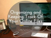 Organizing and Keeping Track Of Your Online Files