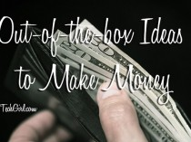 Out-of-the-box Ideas to Make Money