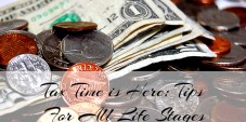 Tax Time is Here: Tips For All Life Stages